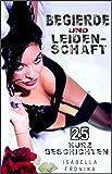 Erotische Kurzgeschichten: Begierde und Leidenschaft - erotische Sexgeschichten ab 18 - Erotische Bücher Sammelband 1